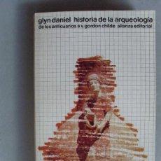 Libros de segunda mano - HISTORIA DE LA ARQUEOLOGÍA de los anticuarios a V. Gordon Childe / Glyn Daniel / 1986 - 91837810