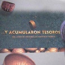 Libros de segunda mano: Y ACUMULARON TESOROS. MIL AÑOS DE HISTORIA. VARIOS AUTORES.. Lote 91991520