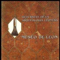 Libros de segunda mano: B263 - GUIA BREVE DE LA ARQUEOLOGIA DE LEON. FERNANDO MIGUEL HERNANDEZ. MUSEO DE LEON. ILUSTRADO.. Lote 94707227