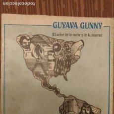 Libros de segunda mano: GUYANA GUNNY (EL SEÑOR DE LA NOCHE Y DE LA MUERTE) POR ALFREDO PÉCULO Y M. ALDAO - MUY RARO - 1989. Lote 94991655