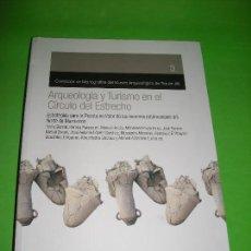 Libros de segunda mano: ARQUEOLOGIA Y TURISMO EN EL CIRCULO DEL ESTRECHO - 2011. Lote 95472747
