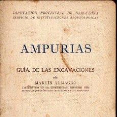 Libros de segunda mano: MARTÍN ALMAGRO : AMPURIAS (1943) DEDICATORIA AL TENIENTE JEFE DE LOS SOLDADOS EXCAVADORES. Lote 95612824