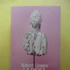 Libros de segunda mano: LA DIOSA BLANCA. ROBERT GRAVES. ALIANZA EDITORIAL.. Lote 95633307