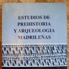 Libros de segunda mano: ESTUDIOS DE PREHISTORIA Y ARQUEOLOGÍA MADRILEÑAS. 1992. Lote 95689607