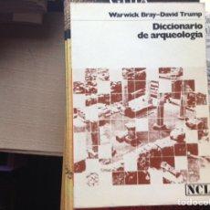 Libros de segunda mano: DICCIONARIO DE ARQUEOLOGÍA. WARWICK BRAY. Lote 95754214