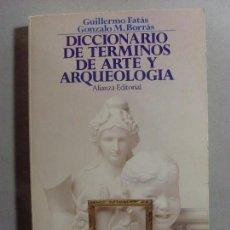 Libros de segunda mano: DICCIONARIO DE TERMINOS DE ARTE Y ARQUEOLOGIA / GILLERMO FATAS - GONZALO BORRAS / 1988. Lote 96045335