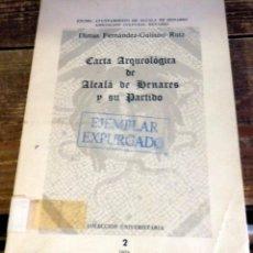 Libros de segunda mano: CARTA ARQUEOLOGICA DE ALCALA DE HENARES Y SU PARTIDO - FERNANDEZ-GALIANO RUIZ, DIMAS. Lote 100282635