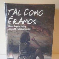 Libros de segunda mano: TAL COMO ÉRAMOS. MARIA ÀNGELS PETIT Y JOSEP M. FULLOLA (COORDS.) EDITORIAL ARIEL. 1A EDICIÓN 2005.. Lote 96086951