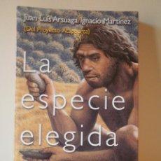 Libros de segunda mano: LA ESPECIE ELEGIDA: LA LARGA MARCHA DE LA EVOLUCIÓN HUMANA. JUAN LUIS ARSUAGA Y IGNACIO MARTÍNEZ.. Lote 96095895