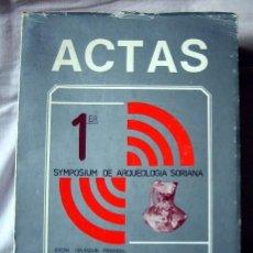 Libros de segunda mano: ACTAS 1º SYMPOSIUM DE ARQUEOLOGÍA SORIANA. COLECCIÓN TEMAS SORIANOS NÚMERO 9. Lote 96364027