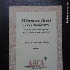 Libros de segunda mano: EL BRONZE FINAL A LES BALEARS, CALVO TRIAS, M I SALVA SIMONET, B., 1997. Lote 96494807
