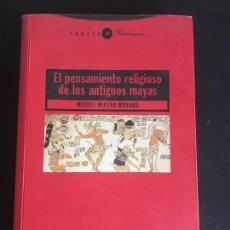 Libros de segunda mano - EL PENSAMIENTO RELIGIOSO DE LOS ANTIGUOS MAYAS - RIVERA DORADO - 96700303