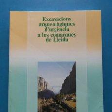Libros de segunda mano: EXCAVACIONS ARQUEOLOGIQUES D'URGENCIA A LES COMARQUES DE LLEIDA. TIRATGE 1200. 1ª EDICIO 1989. Lote 97510463
