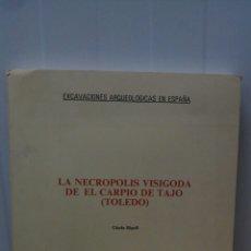 Libros de segunda mano: LA NECROPOLIS VISIGODA DE EL CARPIO DE TAJO (TOLEDO)...GISELA RIPOLL 1985. Lote 97975911
