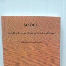 Libros de segunda mano: MAYRIT ESTUDIOS DE ARQUEOLOGIA MEDIEVAL MADRILEÑA ...FERNANDO VALDES (1993. Lote 97977278