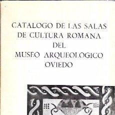 Libros de segunda mano: CATÁLOGO DE LAS SALAS DE CULTURA ROMANA DEL MUSEO ARQUEOLÓGICO. OVIEDO. 1975. Lote 98176991