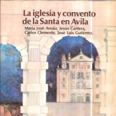 Libros de segunda mano: LA IGLESIA Y CONVENTO DE LA SANTA EN ÁVILA. DIPUTACIÓN PROVINCIAL DE ÁVILA. 1986. Lote 98180507