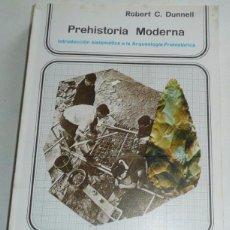 Libros de segunda mano: PREHISTORIA MODERNA, INTRODUCCIÓN SISTEMÁTICA A LA ARQUEOLOGÍA PREHISTÓRICA - ROBERT C. DUNNELL. Lote 52838520