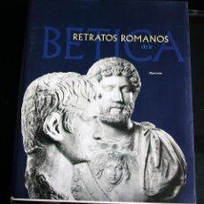 Libros de segunda mano: RETRATOS ROMANOS DE LA BETICA. Lote 99202923