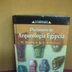 Libros de segunda mano: DICCIONARIO DE ARQUEOLOGIA EGIPCIA. M. BRODRICK - A. MORTON. EDIMAT 2003.. Lote 99523263