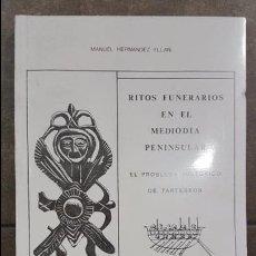 Libros de segunda mano: 1990.RITOS FUNERARIOS EN EL MEDIODIA PENINSULAR.EL PROBLEMA HISTORICO DE TARTESSOS.HERNANDEZ YLLAN. Lote 99857063