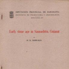 Libros de segunda mano: SANKALIA : EARLY STONE AGE IN SAURASHTRA, GUJARAT (BARCELONA, 1965). Lote 100532111