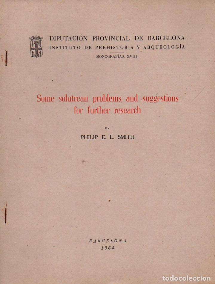 SMITH : SOME SOLUTREAN PROBLEMS AND SUGGESTIONS FOR FURTHER RESEARCH (BARCELONA, 1965) (Libros de Segunda Mano - Ciencias, Manuales y Oficios - Arqueología)