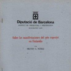Libros de segunda mano: NÚÑEZ : SOBRE LAS MANIFESTACIONES DEL ARTE RUPESTRE EN FINLANDIA (BARCELONA, 1981). Lote 100532639