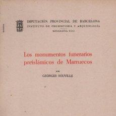 Libros de segunda mano: SOUVILLE : MONUMENTOS FUNERARIOS PREISLÁMICOS DE MARRUECOS (BARCELONA, 1968). Lote 100533687