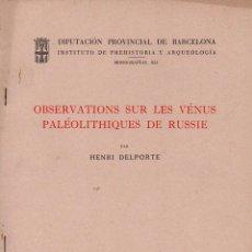 Libros de segunda mano: DELPORTE : VÉNUS PALÉOLITHIQUES DE RUSSIE (BARCELONA, 1964). Lote 100533991