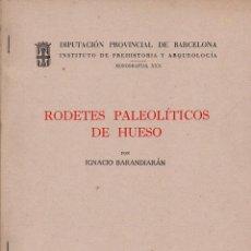 Libros de segunda mano: BARANDIARÁN : RODETES PALEOLÍTICOS DE HUESO (BARCELONA, 1968). Lote 100534163