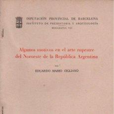 Libros de segunda mano: CIGLIANO : ARTE RUPESTRE DEL NOROESTE DE ARGENTINA (BARCELONA, 1964). Lote 100534447