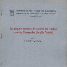 Libros de segunda mano: FORTEA PÉREZ : PINTURAS RUPESTRES DEL PELICIEGO O LOS MORCEGUILLOS - JUMILLA (BARCELONA, 1974). Lote 100534631