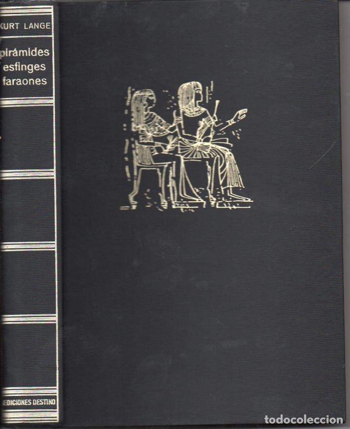 KURT LANGE : PIRÁMIDES, ESFINGES Y FARAONES (DESTINO, 1971) (Libros de Segunda Mano - Ciencias, Manuales y Oficios - Arqueología)