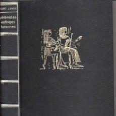 Libros de segunda mano: KURT LANGE : PIRÁMIDES, ESFINGES Y FARAONES (DESTINO, 1971). Lote 101294399