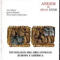 Libros de segunda mano: TECNOLOGÍA DEL ORO ANTIGUO: EUROPA Y AMÉRICA (CSIC 2004) RETRACTILADO. Lote 101612463