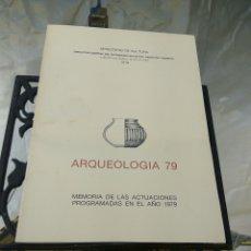Libros de segunda mano: ARQUEOLOGIA 79 MEMORIA ACTUACIONES. Lote 101746815