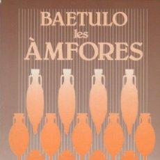 Libros de segunda mano: M. COMAS I SOLÀ : BAETULO LES AMFORES (1987) ÁNFORAS. Lote 102364679