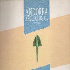 Libros de segunda mano: ANDORRA ARQUEOLOGICA - CATÀLEG DE LA EXPOSICIÓ (1989). Lote 102375663