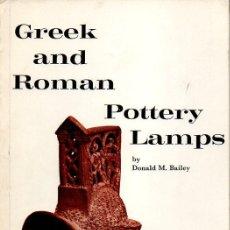 Libros de segunda mano: BAILEY : GREEK AND ROMAN POTTERY LAMPS (THE BRITISH MUSEUM, 1972). Lote 102376283
