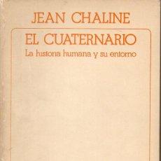 Libros de segunda mano: CHALINE : EL CUATERNARIO - LA HISTORIA HUMANA Y SU ENTORNO (AKAL, 1982). Lote 102376571