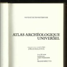 Libros de segunda mano: ATLAS ARCHÉOLOGIQUE UNIVERSEL - DAVID ET RUTH WHITEHOUSE. Lote 102588399