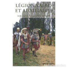 Libros de segunda mano: LEGIONNAIRES ET AUXILIARES SOUS LE HAUT-IMPERE ROMAIN. LEGIONARIOS Y AUXILIARES ROMANOS - FRANCOIS G. Lote 102569130