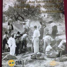 Libros de segunda mano: ARQUEOLOGIA- MURCIA-LEVANTE- LA CULTURA IBERICA A TRAVES DE LA FOTOGRAFIA DE PRINCIPIOS DE SIGLO-. Lote 102777239