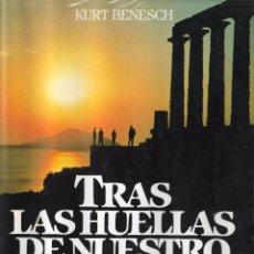 Libros de segunda mano: TRAS LAS HUELLAS DE NUESTRO PASADO. LA AVENTURA DE LA ARQUEOLOGÍA - KURT BENESCH - C. LECTORES 1981.. Lote 102818923