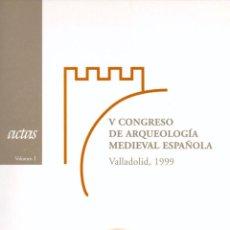 Libros de segunda mano: V CONGRESO DE ARQUEOLOGIA MEDIEVAL ESPAÑOLA. VALLADOLID 1999 (2 TOMOS). Lote 102972923