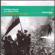 Libros de segunda mano: LA REPUBLICA. ASI LLEGO ESPAÑA A LA GUERRA CIVIL. COLECCIÓN 'LA GUERRA CIVIL ESPAÑOLA MES A MES' N.1. Lote 103649851