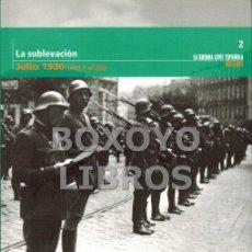 Libros de segunda mano: LA SUBLEVACION. JULIO 1936. COLECCIÓN 'LA GUERRA CIVIL ESPAÑOLA MES A MES' N.2. Lote 103649855