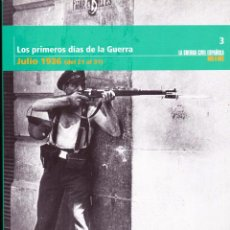 Libros de segunda mano: LOS PRIMEROS DIAS DE LA GUERRA. JULIO 1936. COLECCIÓN 'LA GUERRA CIVIL ESPAÑOLA MES A MES' N.3. Lote 103649859