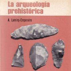 Libros de segunda mano: LA ARQUELOGÍA PREHISTORICA - A. LAMING EMPERAIRE - MARTINEZ ROCA EDITORIAL / ILUSTRADO. Lote 104176095